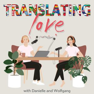Translating Love – A Brand New Podcast